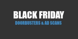 2018 Black Friday Doorbusters Deals & Ad Scan Previews
